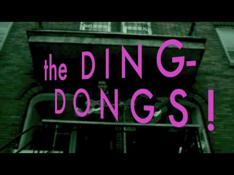 The DING-DONGS!