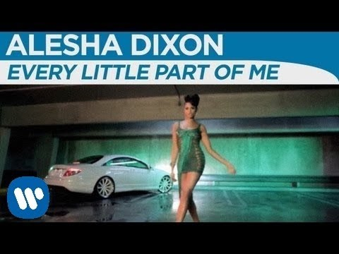 Alesha Dixon - Every Little Part Of Me'