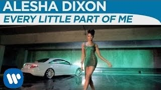 Alesha Dixon ft. Jay Sean - Every Little Part Of Me