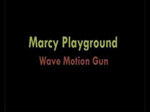 Marcy Playground - Wave Motion Gun