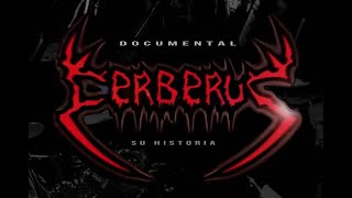 CERBERUS - Su Historia (Documental)