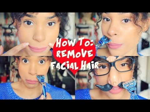 How to : Remove Facial Hair