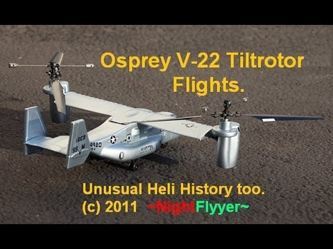 Art-Tech's new RTF OSPREY V-22 Tiltrotor Aircraft demo, plus my old heli experiments.  ~NightFlyyer~