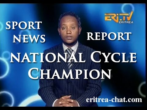 Eritrean Sport Reportage about National Cycle Championship 2015