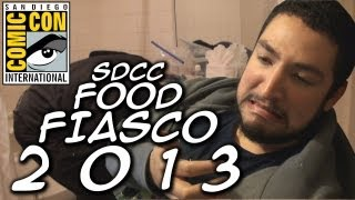 SDCC FOOD FIASCO 2013
