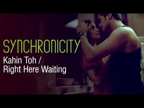 Kahin Toh Hogi Woh Right Here Waiting by Gaurav Dagaonkar (Synchronicity...