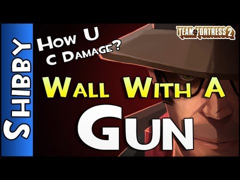 HOW U C DAMAGE? THE WALL SNIPER (Team Fortress 2, Episode 41)