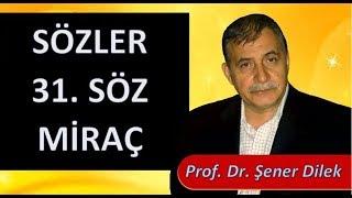 Prof. Dr. Şener Dilek - Sözler - 31. Söz - Miraç Kandili 2018