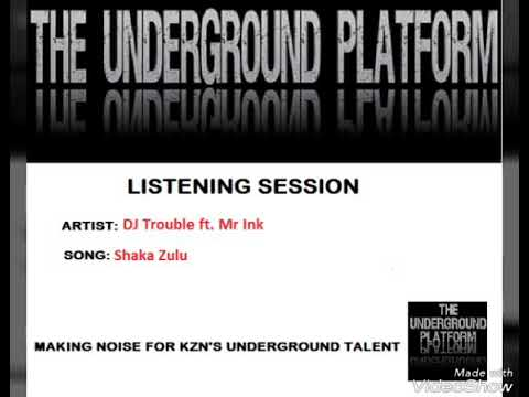 DJ Trouble Ft. Mr Ink - Shaka Zulu