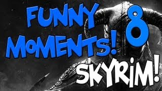 Funny Moments - SKYRIM #8