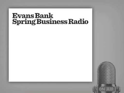 Evans Banks Spring Business Radio