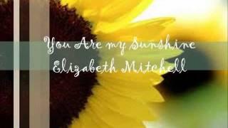Watch Elizabeth Mitchell You Are My Sunshine video