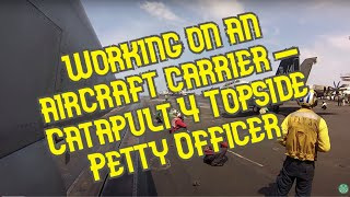 Catapult 4 Topside Petty Officer - First Person