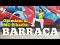 BARRACA - Garmiani & MC Pikachu   ZIN 81   ZUMBA Fitness