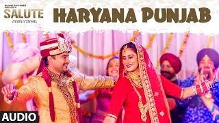Haryana Punjab (Full Audio Song) Salute | Nav Bajwa, Harish Verma, Sumitra Pednekar