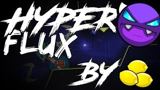 [DEMON] HyperFlux by Lemons! 🍋 WITH VOICE! Geometry Dash 2.1 Level