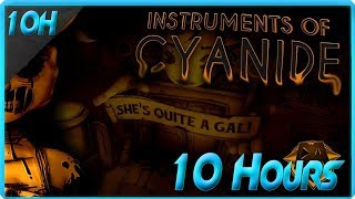 BENDY CHAPTER 3 SONG (INSTRUMENTS OF CYANIDE FT. CALEB HYLES & CHI-CHI) - DAGames (10 Hours)