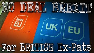 NO DEAL Brexit for Brits Living Abroad