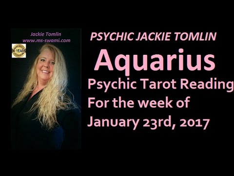 AQUARIUS Psychic Tarot Reading for the week of January 23, 2017