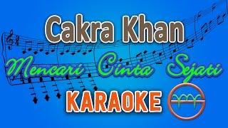 Cakra Khan Mencari Cinta Sejati Karaoke Lirik Chord by GMusic
