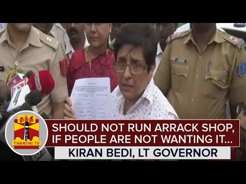Should not run Arrack Shop if People are not wanting it : Kiran Bedi, Puducherry Lt Governor