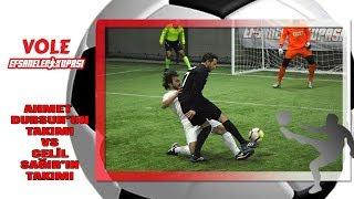 Vole Efsaneler Kupası | Ahmet Dursun'un Takımı vs. Celil Sağır'ın Takımı