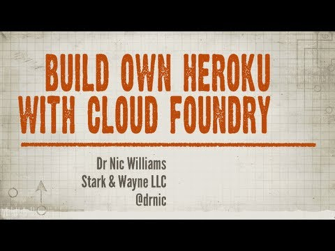 Build your own Heroku with Cloud Foundry