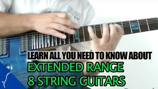 Extended Range Guitars - Part 1: 8 string guitar for beginners