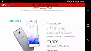 [HINDI]Script for buy Meizu m3 note Successfully in amazon flash sale [ANDROID]
