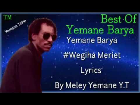 Yemane Barya |Wegiha Meriet with Lyrics by M.Y