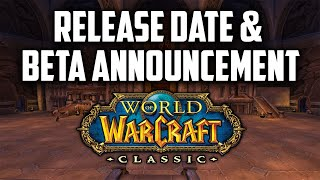WoW Classic Release Date & Beta Announcement + 5 Things I Learned from Gameplay