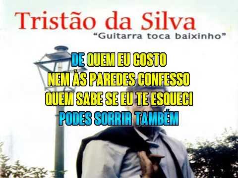 Tristão Da Silva   Nem Às Paredes Confesso