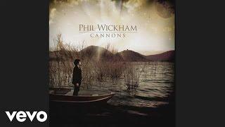 Watch Phil Wickham Cannons video