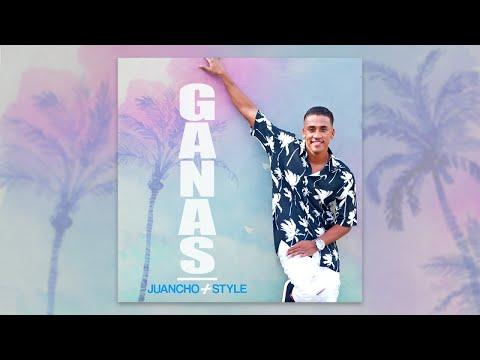 Juancho Style - Ganas - Audio Oficial