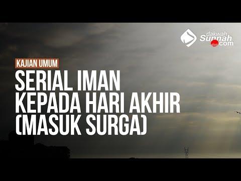 Serial Iman Kepada Hari Akhir (Masuk Surga) - Ustadz Khairullah Anwar Lufhi, Lc