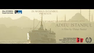 Adieu Istanbul | A Film by Dieter Sauter [ Turkish & English Subtitles ]