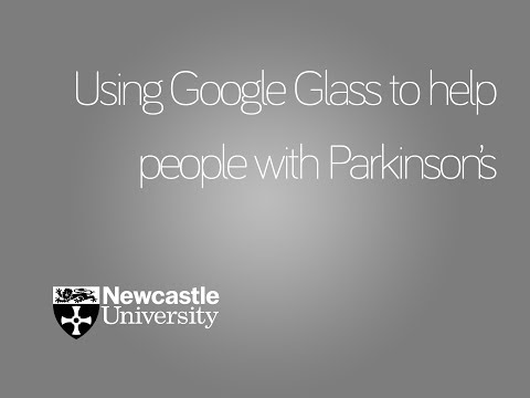 Researching the use of Google Glass to help people with Parkinson's