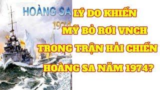 Lý do khiến Mỹ bỏ rơi VNCH trong trận hải chiến Hoàng Sa 1974 đã được sáng tỏ?