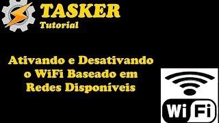 Tasker Tutorial: Ativando e Desativando o Wifi Baseado em Redes Disponíveis (FullHD a 60 FPS)