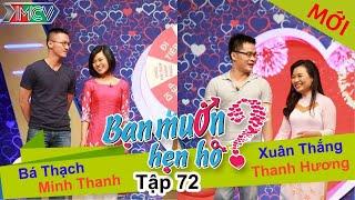 BẠN MUỐN HẸN HÒ - Tập 72 | Bá Thạch - Minh Thanh Và Xuân Thắng - Thanh Hương | 22/03/2015