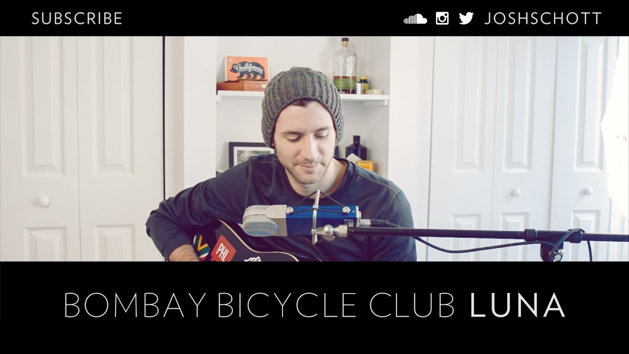 Bombay Bicycle Club Luna Cover Youtube
