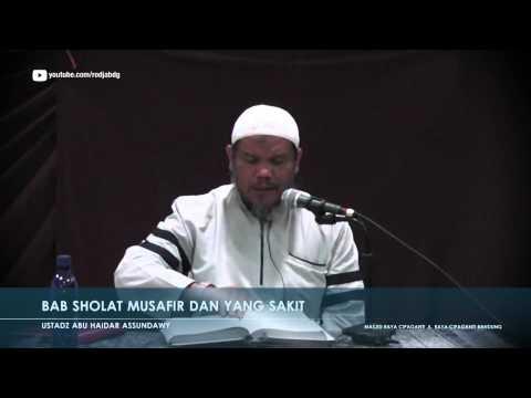 Bab Sholat Orang Musafir Dan Orang Yang Sakit - Ustadz Abu Haidar Assundawy