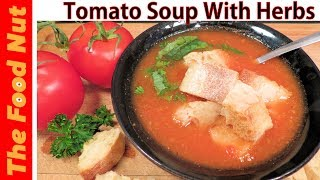 Tomato Soup Recipe With Basil How To Make Easy Homemade Tomato Soup From Scratch With
