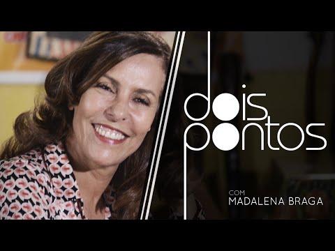 Dois Pontos com Madalena Braga