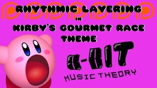 PATRON REQUEST: Rhythmic Layering in Kirby's Gourmet Race Theme