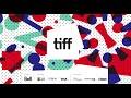 TIFF 2017 Highlight Trailer | TIFF 2017