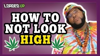 Weed Code How To Not Look High When You Smoke Weed
