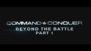 Command & Conquer™ Beyond the Battle_ Part 1