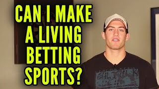 Can I Make a Living Betting Sports?