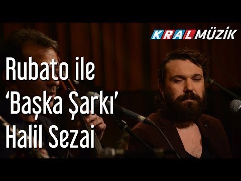 Rubato ile 'Başka Şarkı' - Halil Sezai (Tam Kayıt)